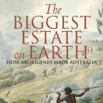 the biggest estate on earth by bill gammage crop