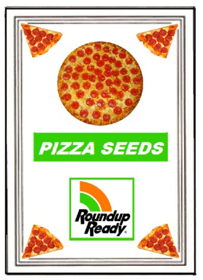 Roundup ready pizza seeds By Mike Licht NotionsCapital.com