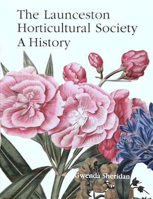 The Launceston Horticultural Society - A History