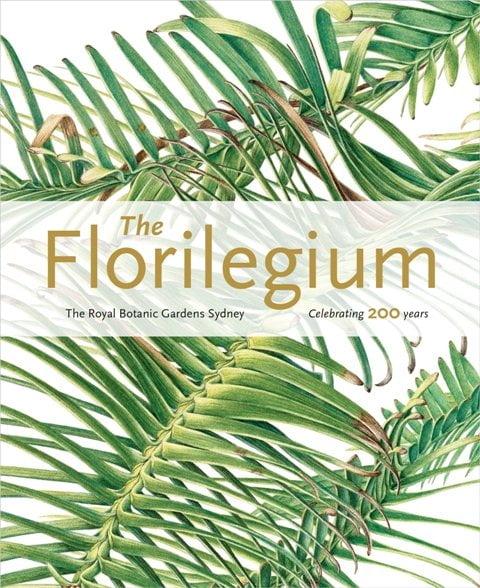 The Florilegium Royal Botanic Gardens Sydney book